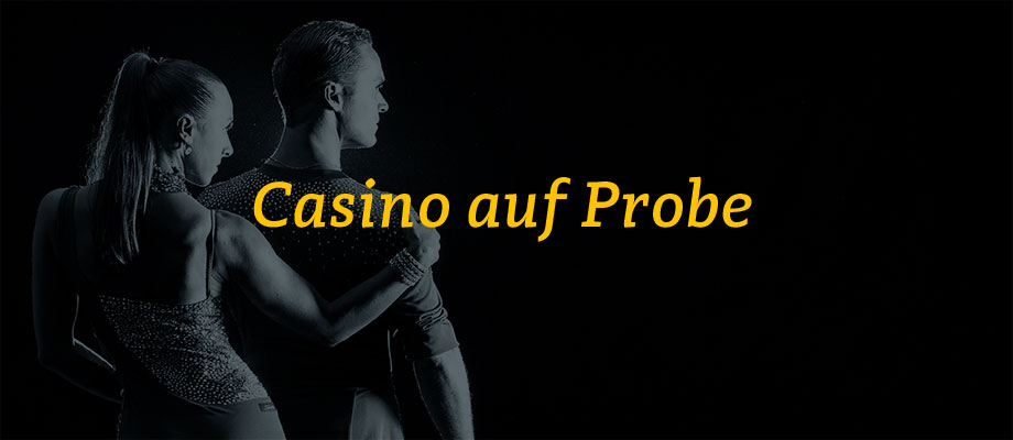 Casino auf Probe